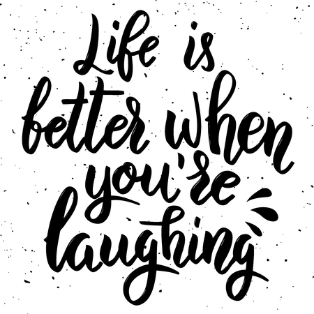 Life is better when youre laughing. Hand drawn lettering phrase isolated on white background. Design element for poster, greeting card. Vector illustration Иллюстрация