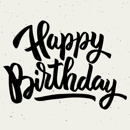 Happy birthday. Hand drawn lettering phrase isolated on white background. Design element for poster, greeting card. Vector illustration
