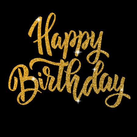 Buon compleanno. Frase disegnata a mano dell'iscrizione isolata nello stile dorato su fondo scuro. Elemento di design per poster, biglietto di auguri. Illustrazione vettoriale Vettoriali