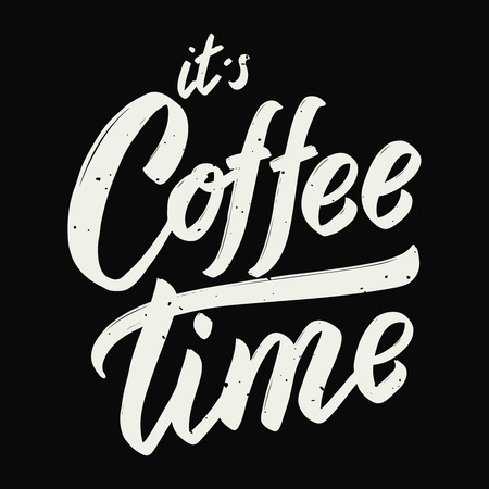 its coffee time. Hand drawn lettering phrase isolated on white background. Design element for poster, greeting card. Vector illustration