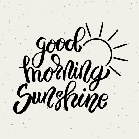 Good morning sunshine. Hand drawn lettering phrase isolated on white background. Design element for poster, greeting card. Vector illustration Illusztráció
