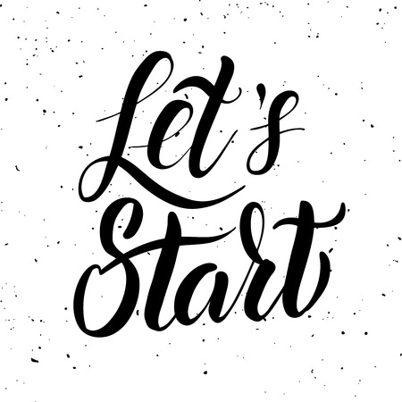 Lets start. Hand drawn lettering isolated on white background. Design elements for poster, greeting card. Vector illustration Ilustracja