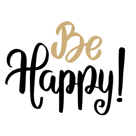 Be happy. Hand drawn calligraphy lettering isolated on white background. Design element for poster, greeting card Vector illustration Çizim