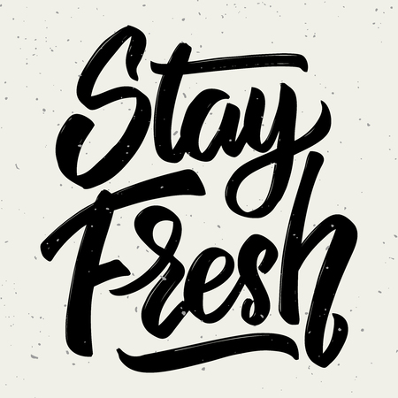Stay fresh. Hand drawn lettering isolated on white background. Design element for poster, greeting card. Vector illustration Иллюстрация