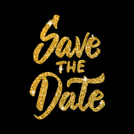 Save the date. Hand drawn lettering in golden style isolated on black background. Design elements for poster, greeting card. Vector illustration