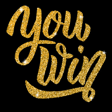 You win. Hand drawn lettering with gold effect isolated on black background. Design element for poster, card. Vector illustration