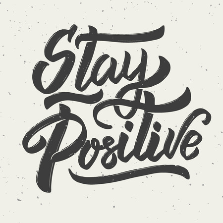 Stay positive. Hand drawn lettering phrase on white background. Vector illustration Çizim