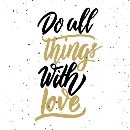 愛を込めてすべてのことをする。白い背景に手描きのレタリングフレーズ。ポスター、グリーティングカードのためのデザイン要素。ベクターイラ  イラスト・ベクター素材