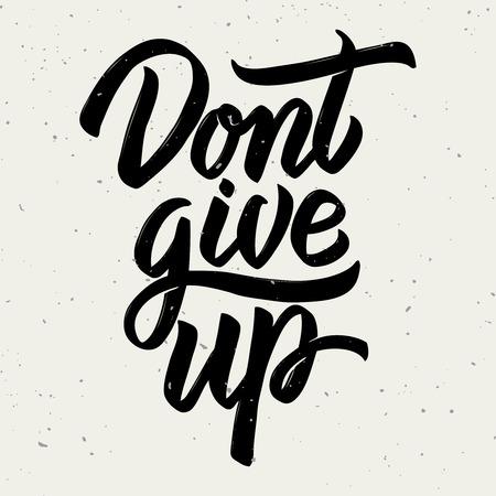 Dont give up. Hand drawn lettering on white background. Design element for poster, card. Motivation phrase. Vector illustration