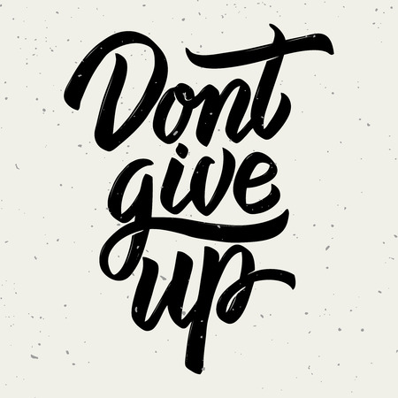 Dont give up. Hand drawn lettering on white background. Design element for poster, card. Motivation phrase. Vector illustration