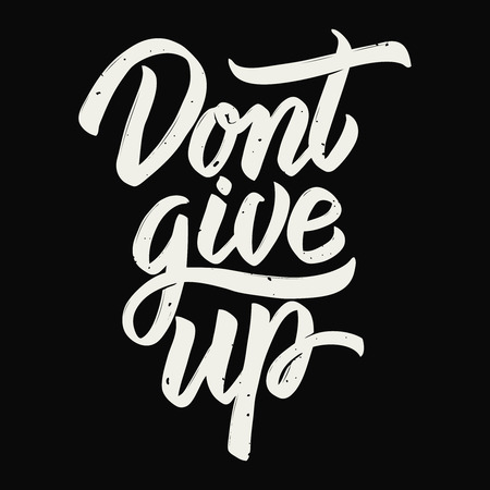 Dont give up. Hand drawn lettering phrase isolated on dark background. Design element for poster, greeting card. Vector illustration