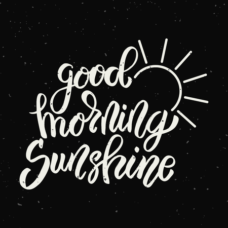 Good morning sunshine. Hand drawn lettering phrase isolated on light background. Design element for poster, greeting card. Vector illustration Ilustração