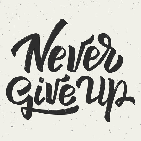 Never give up. Hand drawn lettering phrase on white background. Vector illustration Ilustração