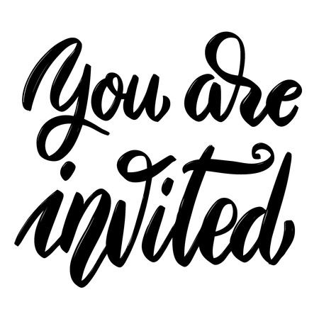 You are invited. Hand drawn lettering phrase on white background. Design element for poster, card, banner. Vector illustration