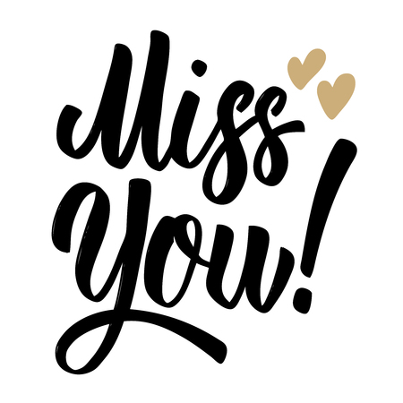 Miss you. Lettering phrase on white background. Design element for poster, card, banner.