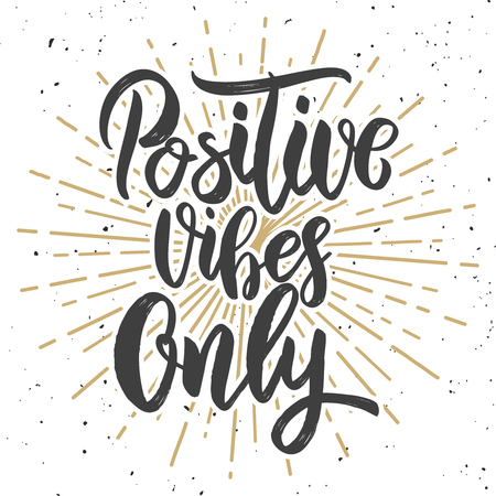 Positive vibes only. Hand drawn lettering phrase. Motivation quote. Design element for poster, card, banner. Vector illustration