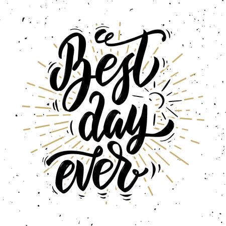 Beste dag ooit. Hand getrokken motivatie belettering citaat. Ontwerpelement voor poster, banner, wenskaart. Vector illustratie