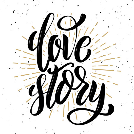 Love story. Hand drawn positive quote on white background. Love theme. Vector illustration