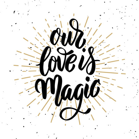 Our love is magic. Hand drawn motivation lettering quote. Design element for poster, banner, greeting card. Vector illustration 向量圖像