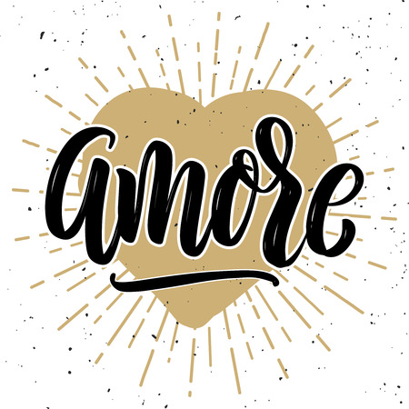 Amore. Hand drawn motivation lettering quote. Design element for poster, banner, greeting card. Vector illustration