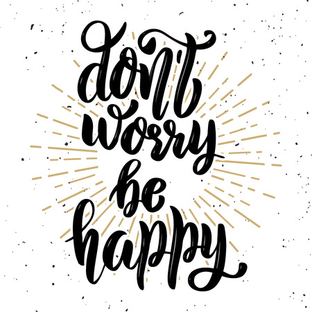 Don't worry be happy. Hand drawn motivation lettering quote. Design element for poster, banner, greeting card. Vector illustration Vettoriali