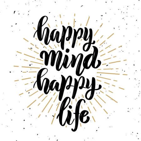 Happy mind happy life. Hand lettering quote on white background. Design element for poster, banner, card. Vector illustration Illustration