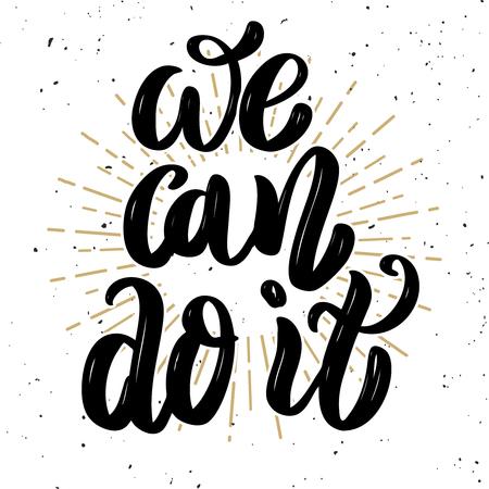 We can do it. Motivation lettering quote. Design element for poster, banner, greeting card. Vector illustration Illustration