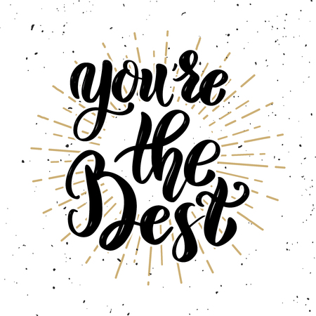 You're the best. Hand drawn motivation lettering quote. Design element for poster, banner, greeting card. Vector illustration Vectores