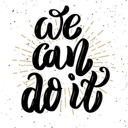 We can do it. Hand drawn motivation lettering quote. Design element for poster, banner, greeting card. Vector illustration