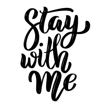 Blijf bij mij. Hand getrokken motivatie belettering citaat. Ontwerpelement voor poster, banner, wenskaart. Vector illustratie