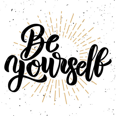 Be yourself. Hand drawn motivation lettering quote. Design element for poster, banner, greeting card. Vector illustration Stock Illustratie