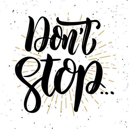 Dont stop. Hand drawn motivation lettering quote. Design element for poster, banner, greeting card. Vector illustration Çizim