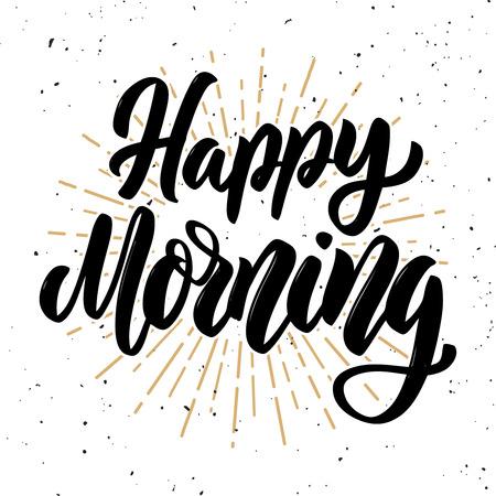 Happy morning. Hand drawn motivation lettering quote. Design element for poster, banner, greeting card. Vector illustration Illusztráció