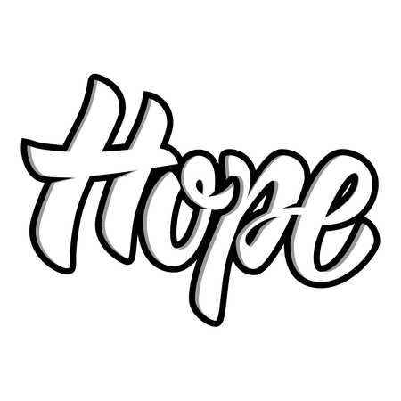 Hope. Hand drawn motivation lettering quote. Design element for poster, banner, greeting card. Vector illustration