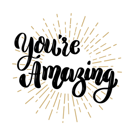 You're amazing. Hand drawn motivation lettering quote. Design element for poster, banner, greeting card. Vector illustration Reklamní fotografie - 91885049