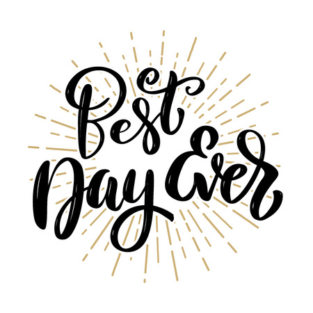 Best day ever. Hand drawn motivation lettering quote. Design element for poster, banner, greeting card. Vector illustration  イラスト・ベクター素材