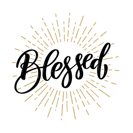 Blessed. Hand drawn motivation lettering quote. Design element for poster, banner, greeting card. Vector illustration Çizim