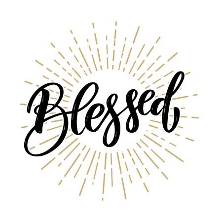 Blessed. Hand drawn motivation lettering quote. Design element for poster, banner, greeting card. Vector illustration Illustration