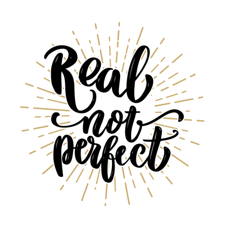 Real not perfect. Hand drawn lettering phrase. Vector illustration Иллюстрация