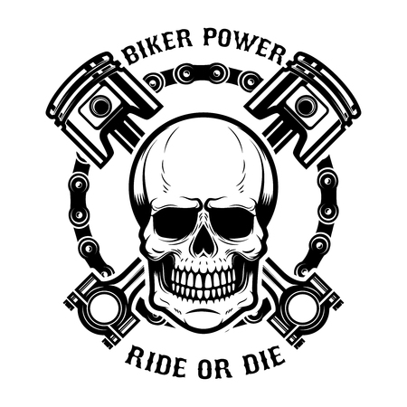 Biker power, ride or die. Human skull with crossed pistons. Design element for logo, label, emblem, sign. Vector illustration