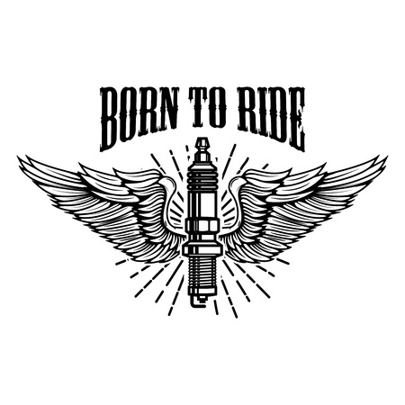 Born to ride. Spark plug with wings isolated on white background. Design element for logo, label, emblem, sign. Vector illustration