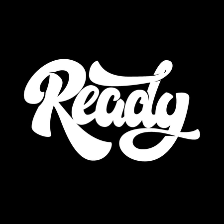 Ready. Lettering phrase isolated on dark background. Vector illustration