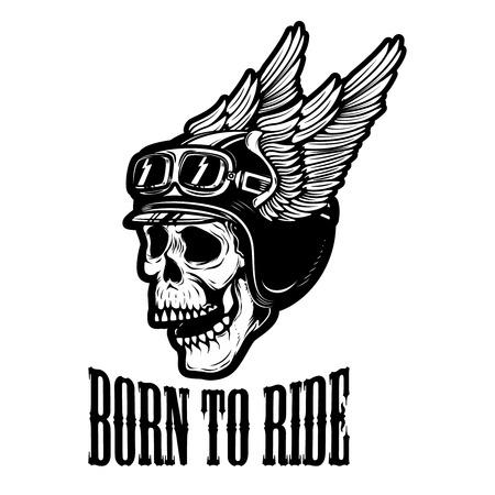 Born to ride, human skull in winged helmet. Design element for label, emblem, sign vector illustration.