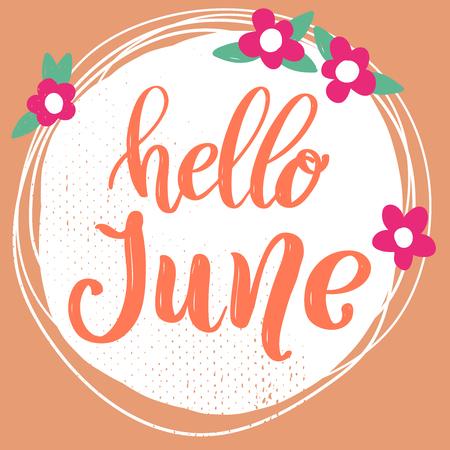 Hola junio. Frase de letras sobre fondo con decoración de flores. Elemento de diseño para carteles, pancartas, tarjetas. Ilustración vectorial Ilustración de vector