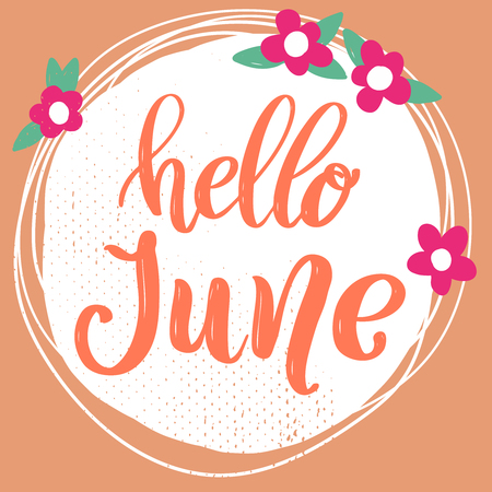 Hello June. Lettering phrase on background with flowers decoration. Design element for poster, banner, card. Vector illustration