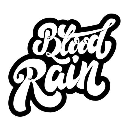 Blood rain. lettering phrase isolated on white background. Design element for poster, t-shirt. Vector illustration