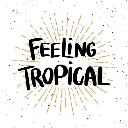 Feeling tropical lettering phrase on a light background.