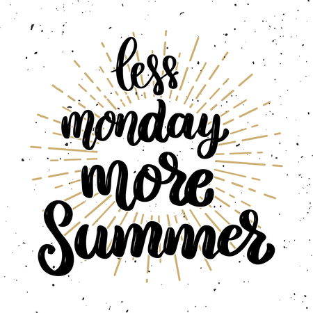 Less Monday more summer. Lettering phrase on light background. Design element for poster, t-shirt, card. Vector illustration. Illustration