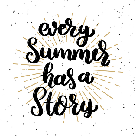 Every summer has a story. Lettering phrase on light background.