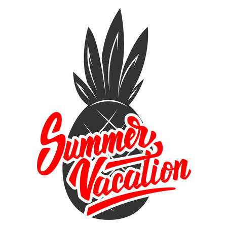 Summer vacation. Lettering phrase with pineapple illustration. Design element for poster, card, t shirt. Vector illustration